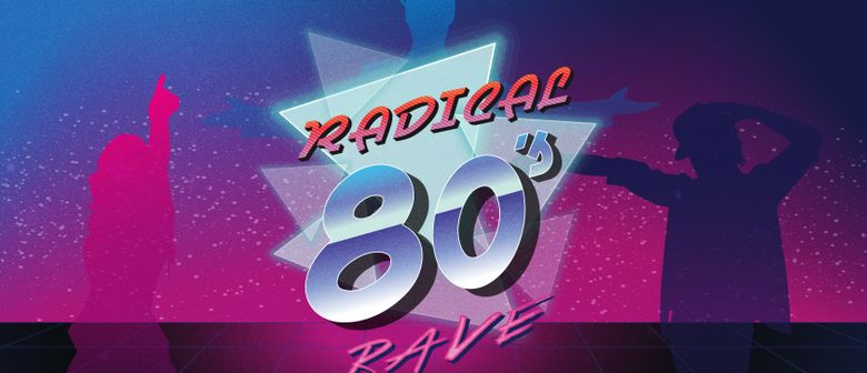 Radical 80s Rave – The Big, The Bold and The Beautiful graphic